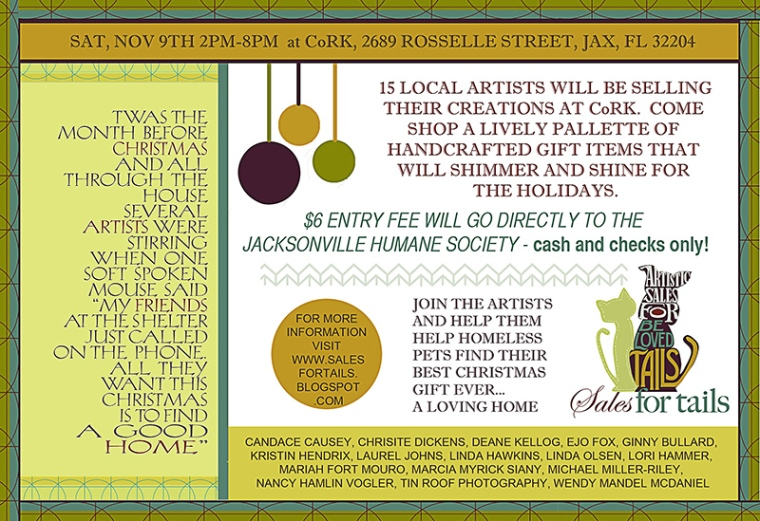 Mark your calendars for this great show to be held in the new art district in downtown Jacksonville, FLorida. This is such a great show, I know some customers come from Georgia to shop from the group of 15 artists and raise money for the Humane Society.